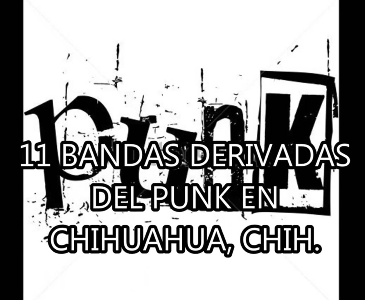 11 bandas derivadas del punk en Chihuahua, Chih.