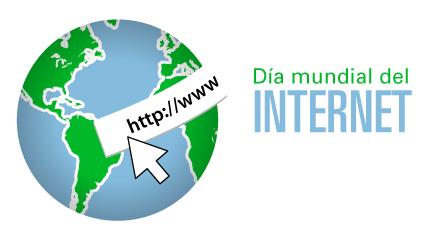 ¡FELIZ DÍA DEL INTERNET!
