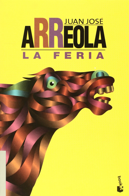 Novelas esenciales de la literatura mexicana: La Feria de Juan José Arreola (1963)